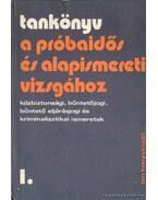Tankönyv a próbaidős és alapismereti vizsgához I. kötet - Balázs László