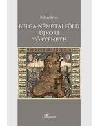 Belga-Németalföld újkori története - Balázs Péter