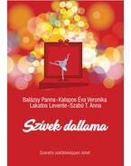 Szívek dallama - Balázsy Panna ,  Kalapos Éva Veronika ,  Lakatos Levente ,  Szabó T. Anna