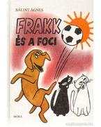 Frakk és a foci - Bálint Ágnes