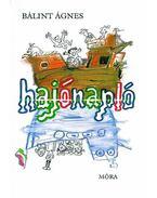 Hajónapló - Bálint Ágnes