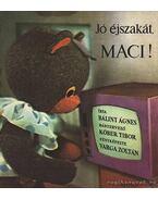 Jó éjszakát, Maci! - Bálint Ágnes