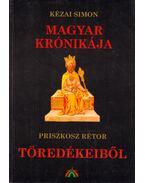 Kézai Simon Magyar krónikája / Priszkosz Rétor Töredékeiből - Bálint István János