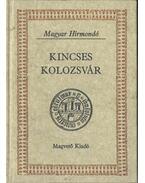 Kincses Kolozsvár I. - Bálint István János