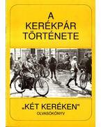 A kerékpár története - Bálint Sándor
