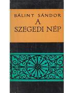 A szegedi nép - Bálint Sándor
