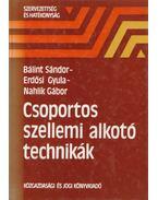Csoportos szellemi alkotó technikák - Bálint Sándor, Erdősi Gyula, Nahlik Gábor