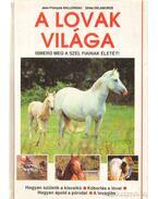 A lovak világa - Ballereau, Jean-Francois, Gilles Delaborde