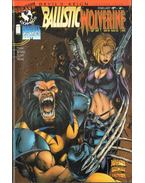 Ballistic/Wolverine Vol. 1. No. 1 - Hama, Larry, Benitez, Joe
