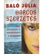 Harcos szerzetes - Baló Júlia