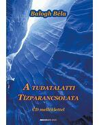 A tudatalatti Tízparancsolata - Balogh Béla