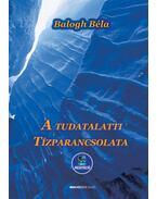 A tudatalatti tízparancsolata - Letölthető MP3 meditációval - Balogh Béla