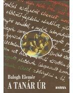 A tanár úr - Balogh Elemér