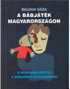 A bábjáték Magyarországon - Balogh Géza