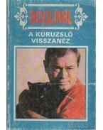 A kuruzsló visszanéz - Balogh Gyula Bogumil