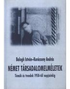 Német társadalomelméletek - Balogh István, Karácsony András