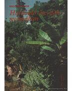 Haldokló őserdők nyomában - Balogh János