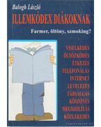 Illemkódex diákoknak - Balogh László