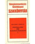 Irodalom és kommunikáció I-II. kötet - Balogh László