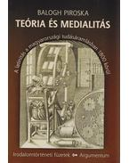 Teória és medialitás - Balogh Piroska