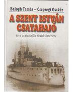 A Szent István csatahajó (dedikált) - Balogh Tamás, Csepregi Oszkár