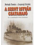 A Szent István csatahajó - Balogh Tamás, Csepregi Oszkár