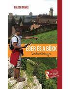 Eger és a Bükk Kalandkönyve - Balogh Tamás
