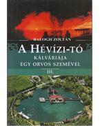 A Hévízi-tó kálváriája egy orvos szemével III. - Balogh Zoltán