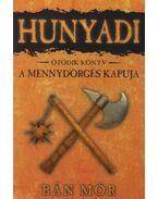 Hunyadi - A mennydörgés kapuja - Bán Mór