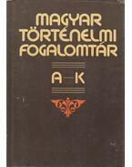 Magyar történelmi fogalomtár I. A-K - Bán Péter