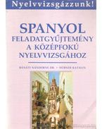 Spanyol feladatgyűjtemény a középfokú nyelvvizsgához - Bánáti Nándorné, Hübner Katalin