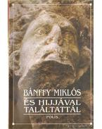 És hijjával találtattál - Bánffy Miklós