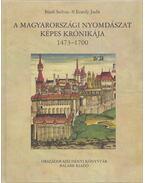 A magyarországi nyomdászat képes krónikája 1473-1700 - Bánfi Szilvia, V. Ecsedy Judit