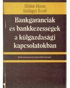Bankgaranciák és bankkezességek a külgazdasági kapcsolatokban - Dr. Hidas János, Szilágyi Ernő