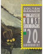Die ungarische Kunst Siebenbürgens im 20. Jahrhundert - Banner Zoltán