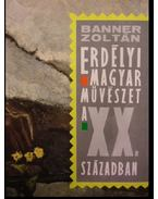 Erdélyi magyar művészet a XX. században - Banner Zoltán