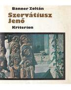 Szervátiusz Jenő - Banner Zoltán
