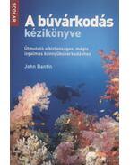 A búvárkodás kézikönyve - Bantin, John