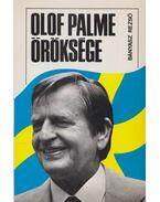 Olof Palme öröksége (dedikált) - Bányász Rezső