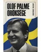 Olof Palme öröksége - Bányász Rezső