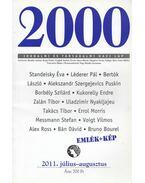 2000 Irodalmi és Társadalmi havi lap - 2011. július-augusztus - Barabás András, Bojtár Endre, Czeglédi András, Kovács János Mátyás, Margócsy István, Szilágyi Ákos, Szüts Miklós, Trecsényi Balázs