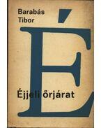 Éjjeli őrjárat - Barabás Tibor