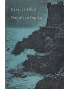 Napóleon foglya - Barabás Tibor
