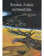 Kútbanézők - Barabás Zoltán