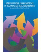 Környezetipar, újraiparosítás és regionalitás Magyarországon - Baranyi Béla (szerk.), Fodor István (szerk.)