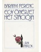 Egy önérzet hét stációja - Baranyi Ferenc