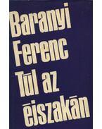 Túl az éjszakán - Baranyi Ferenc