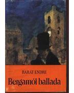 Bergamói ballada - Barát Endre