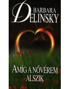 Amíg a nővérem alszik - Barbara Delinsky