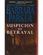 Suspicion of Betrayal - Barbara Parker
